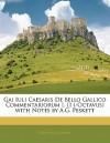 De Bello Gallico Commentariorum I-II (-Octavus) - Julius Caesar, A.G. Peskett