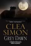 Grey Dawn (A Dulcie Schwartz Mystery) - Clea Simon