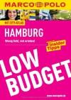 MARCO POLO Reiseführer Low Budget Hamburg: Wenig Geld, viel erleben - Christian Calmano;Dorothea Heintze;Manu Schmickler;Martina Sörensen;Julia Sorge;Katrin Wienefeld