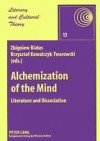 Alchemization of The Mind: Literature and Dissociation - Zbigniew Białas, Krysztof Kowalczyk-Twarowski