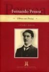 Fernando Pessoa: Obra em Prosa - Volume Único - Fernando Pessoa