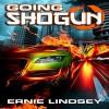 Going Shogun - Ernie Lindsey, D.J. Holte