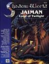 Jaiman Land of Twilight - Terry Amthor, David Martin, John Ruemmler, Paul Jaquays