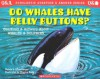 Do Whales Have Belly Buttons?: Questions and Answers about Whales and Dolphins - Melvin A. Berger