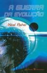 A Guerra da Evolução - Neal Asher, João Barreiros