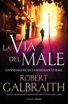 La via del male: Le indagini di Cormoran Strike - Robert Galbraith