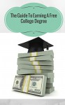 The Guide To Earning A Free College Degree - MICHAEL THOMAS