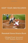 Baseball Game Stats Book: Keep Your Own Records (Simplified Version) (Volume 14) - R.J. Foster, Richard B. Foster