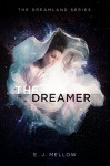 The Dreamer (The Dreamerland Series Book 1) - E.J. Mellow