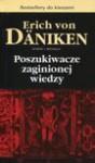 Poszukiwacze zaginionej wiedzy - Erich Von Daniken