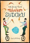 Will Shortz Presents Trickiest Sudoku: 200 Very Hard Puzzles - Will Shortz