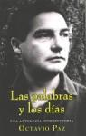 Las palabras y los días. Una antología introductoria - Octavio Paz