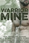 Warrior Mine (Contemporary Military Romance Box Set) - Lizzy Ford, Sharon Hamilton, Amy Rachiele, Amanda Hough, Janie Storer, AJ Bennett