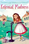 Colonial Madness - Jo Whittemore