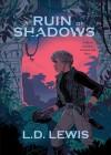 A Ruin Of Shadows - Lewis Carroll