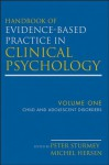 Handbook of Evidence-Based Practice in Clinical Psychology, Child and Adolescent Disorders: Volume 1 - Michel Hersen, Peter Sturmey