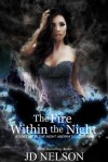The Fire Within the Night - JD Nelson