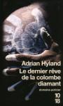 Le Dernier Rêve De La Colombe Diamant - Adrian Hyland, David Fauquemberg