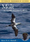 Peterson Reference Guide to Molt in North American Birds (Peterson Reference Guides) - Steve N.G. Howell