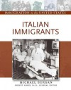 Italian Immigrants (Immigration to the United States) - Michael Burgan