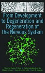 From Development to Degeneration and Regeneration of the Nervous System - Charles E. Ribak, Carlos Arámburo de la Hoz, Edward G. Jones, Jorge A. Larriva Sahd, Larry W. Swanson