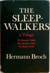 The Sleepwalkers - Hermann Broch, Edwin Muir, Willa Muir