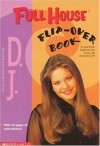 Full House: D.J./Stephanie Flip-Over Book - Devra Newberger Speregen