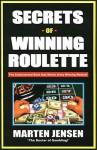 Secrets Of Winning Roulette, 2nd Edition - Marten Jensen