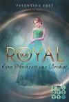 Royal, Band 5: Eine Hochzeit aus Brokat - Valentina Fast