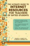 The Ultimate Guide to Internet Resources for Teachers of Gifted Students - Frances A. Karnes, Kristen R. Stephens