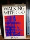 Walking with God - J.C. Ryle, Gilbert McAdam