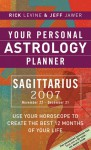 Your Personal Astrology Planner 2007: Sagittarius - Rick Levine, Jeff Jawer