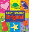 Easy Holiday Origami - Christopher L. Harbo