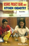 Science Project Ideas About Kitchen Chemistry - Robert Gardner