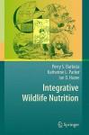 Integrative Wildlife Nutrition - Perry S. Barboza