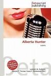 Alberta Hunter - Lambert M. Surhone, Mariam T. Tennoe, Susan F. Henssonow