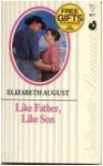 Like Father, Like Son - Elizabeth August