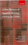 A New History of Spanish Writing, 1939 to the 1990s - Chris Perriam, Michael Thompson