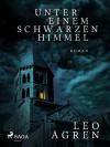 Unter einem Schwarzen Himmel - Leo Ågren, Erik Gloßmann