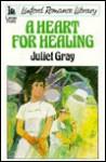 A Heart for Healing - Juliet Gray