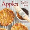 Apples: More Than 75 Delicious Recipes - Penn Publishing Ltd., Penn Publishing Ltd.