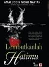 Lembutkanlah Hatimu - Amaluddin Mohd Napiah
