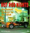 Hot Rod Nights: Boulevard Cruisin' In The Usa - Robert Genat