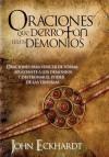 Oraciones Que Derrotan A Los Demonios: Oraciones para vencer de forma aplastante a los demonios - John Eckhardt