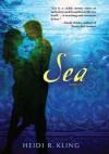 Sea by Heidi R. Kling (2010-06-10) - Heidi R. Kling