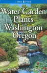 Water Garden Plants for Washington and Oregon - Mark Harp, Alison Beck