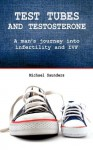 Test tubes and testosterone: A man's journey into infertility and IVF - Michael Saunders