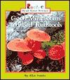 Good Mushrooms and Bad Toadstools - Allan Fowler
