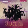 The Palace Job - -Brilliance Audio on CD Unabridged-, Patrick Weekes, Justine Eyre