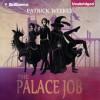 The Palace Job - -Brilliance Audio on CD Unabridged-, Patrick Weekes, Justine Eyre
